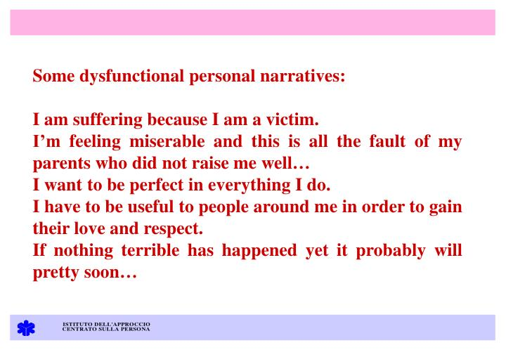 Some dysfunctional personal narratives: