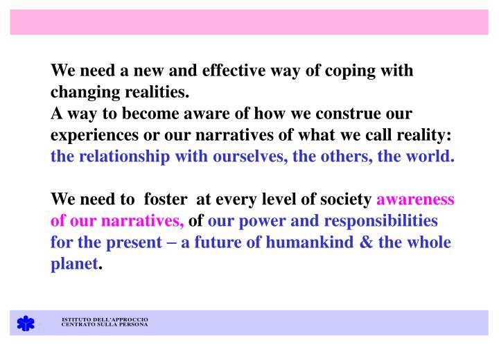 We need a new and effective way of coping with changing realities.