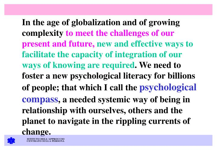In the age of globalization and of growing complexity