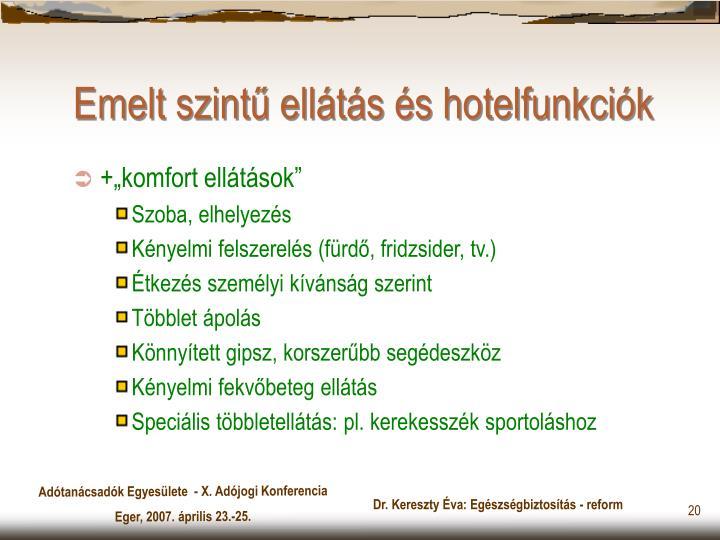 Emelt szintű ellátás és hotelfunkciók