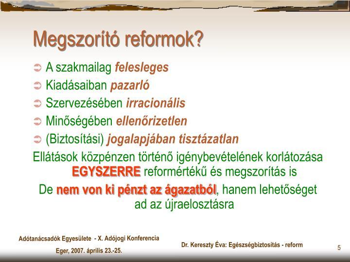 Megszorító reformok?