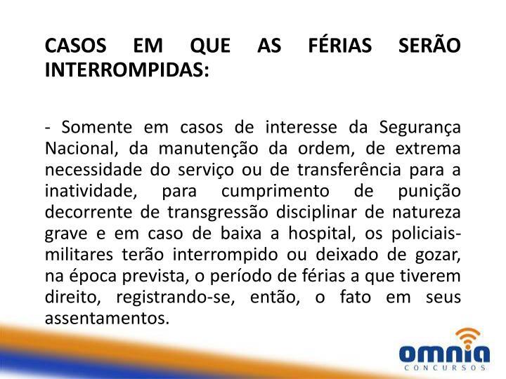 CASOS EM QUE AS FÉRIAS SERÃO INTERROMPIDAS: