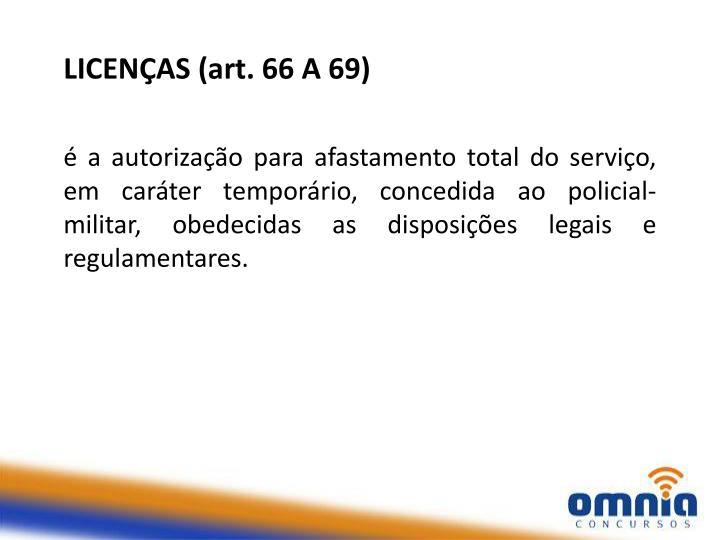 LICENÇAS (art. 66 A 69)