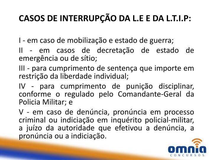 CASOS DE INTERRUPÇÃO DA L.E E DA