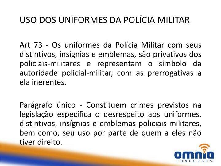 USO DOS UNIFORMES DA POLÍCIA MILITAR