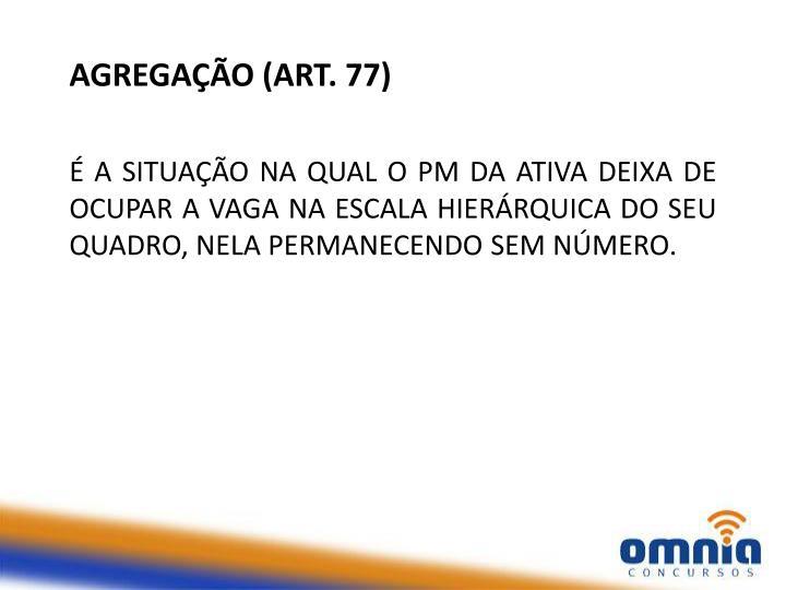 AGREGAÇÃO (ART. 77)
