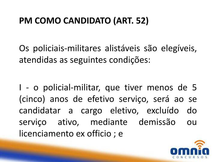 PM COMO CANDIDATO (ART. 52)