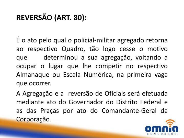 REVERSÃO (ART. 80):