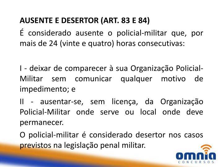 AUSENTE E DESERTOR (ART. 83 E 84)