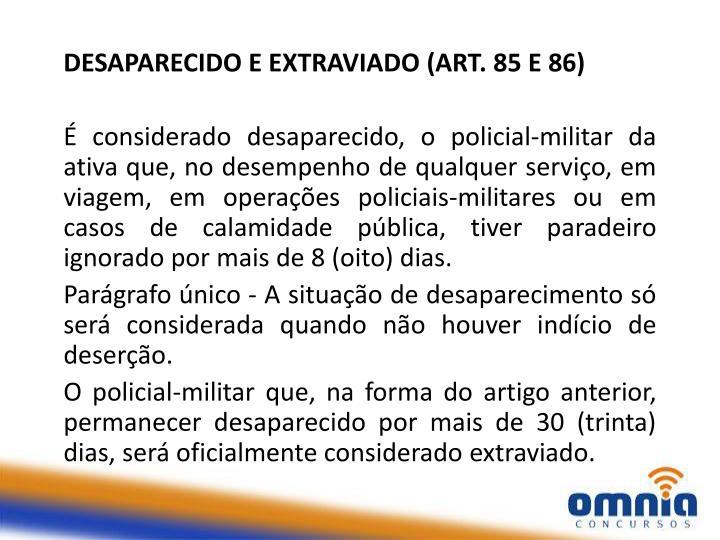 DESAPARECIDO E EXTRAVIADO (ART. 85 E 86)