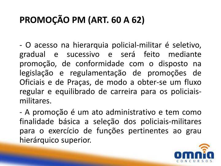 PROMOÇÃO PM (ART. 60 A 62)