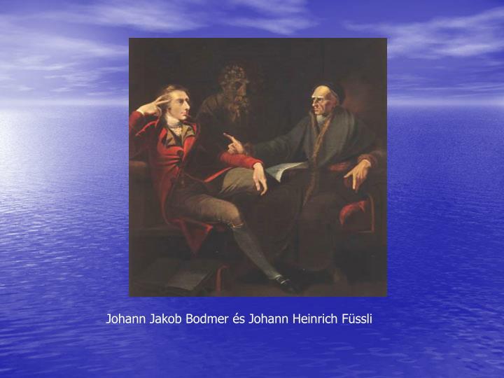 Johann Jakob Bodmer s Johann Heinrich Fssli