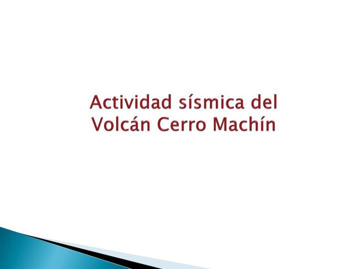 Actividad sísmica del