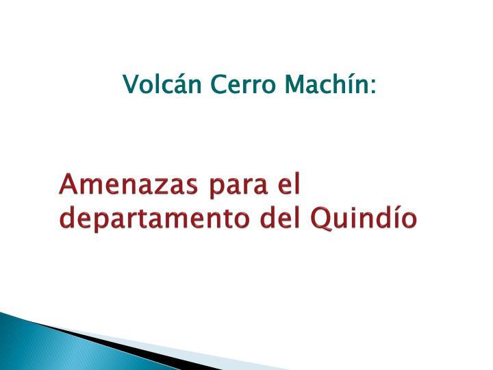 Volcán Cerro Machín: