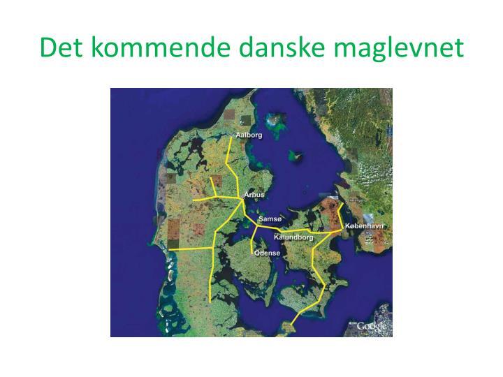 Det kommende danske maglevnet