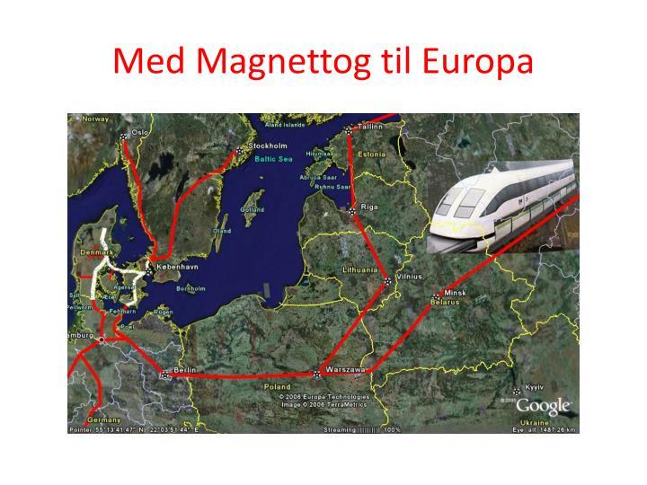 Med Magnettog til Europa