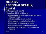 hepatic encephalopathy cont d4