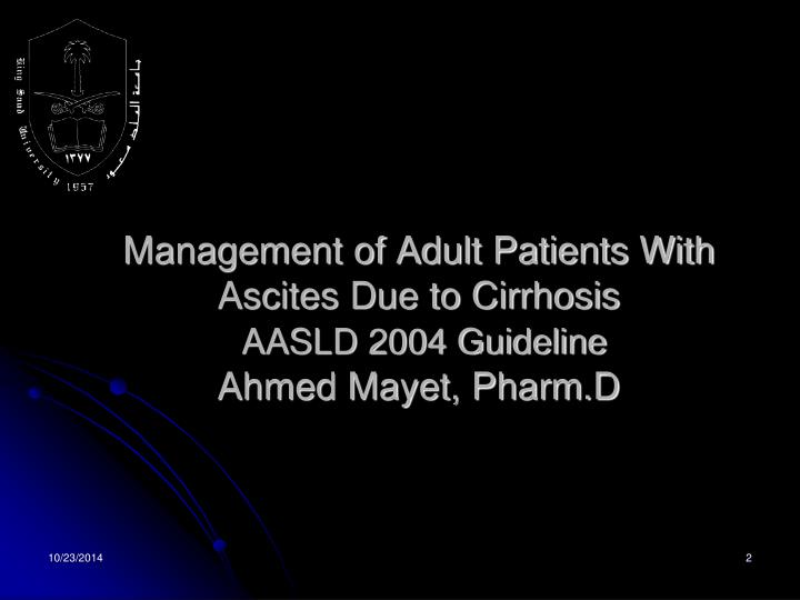 Management of adult patients with ascites due to cirrhosis aasld 2004 guideline ahmed mayet pharm d