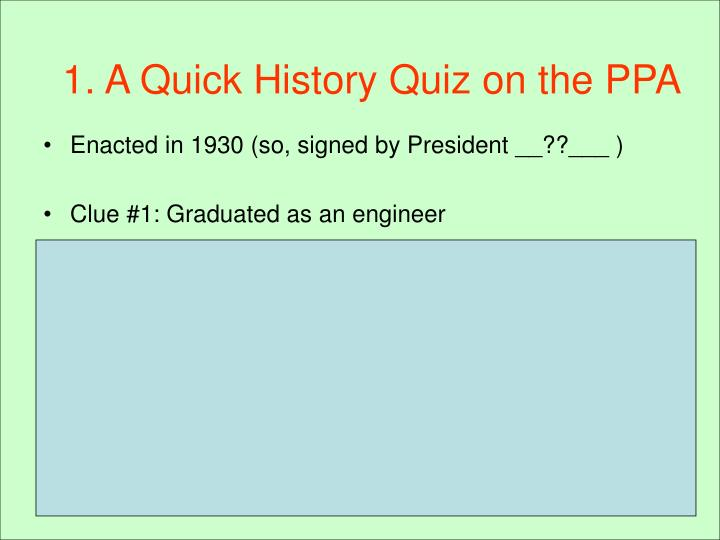 1. A Quick History Quiz on the PPA