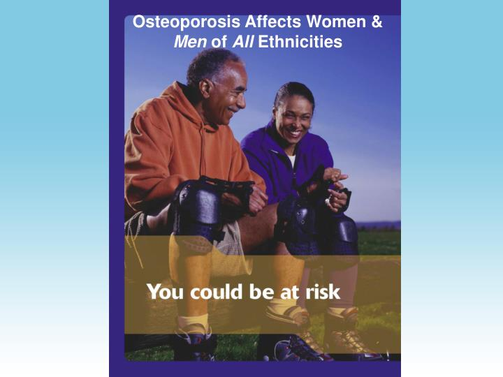 Osteoporosis Affects Women &