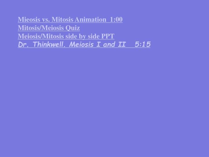 Mieosis vs. Mitosis Animation  1:00