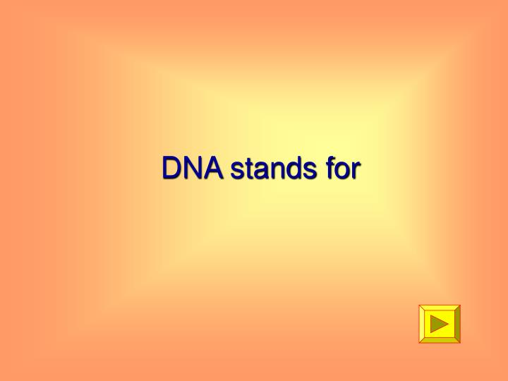 DNA stands for
