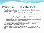 period four 1150 to 1500