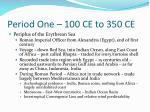 period one 100 ce to 350 ce