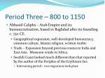 period three 800 to 1150