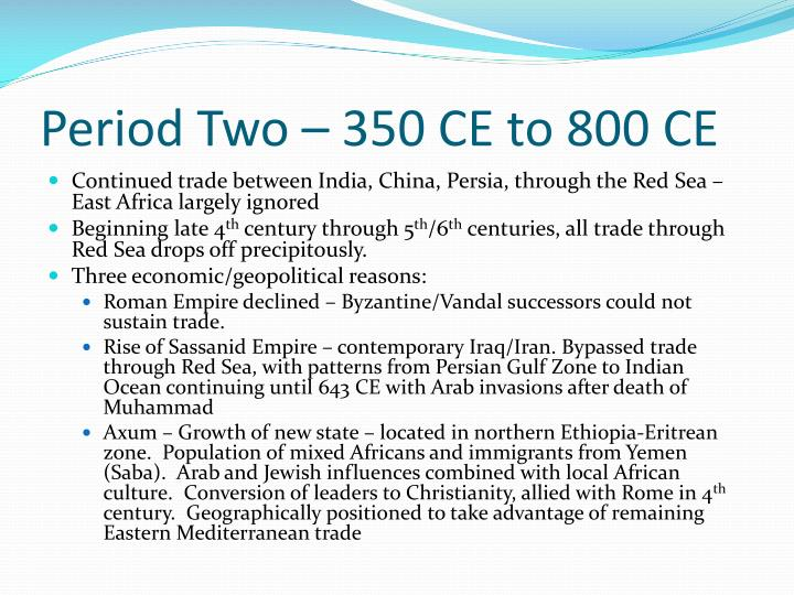 Period Two – 350 CE to 800 CE