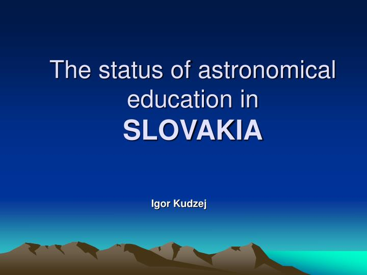 The status of astronomical education in