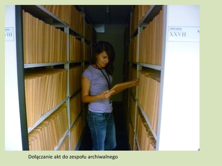Dołączanie akt do zespołu archiwalnego