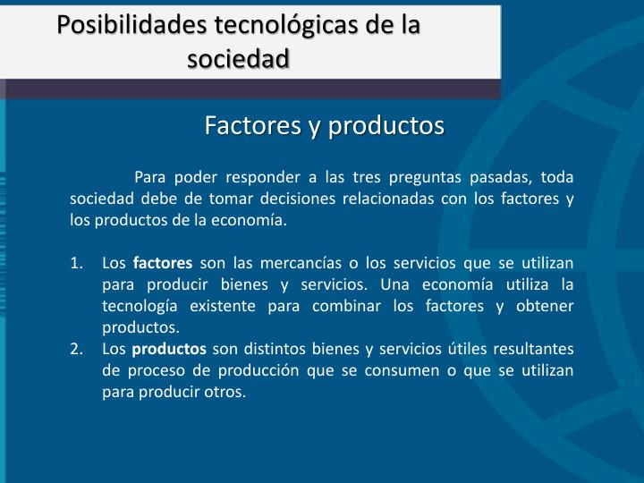 Posibilidades tecnológicas de la sociedad