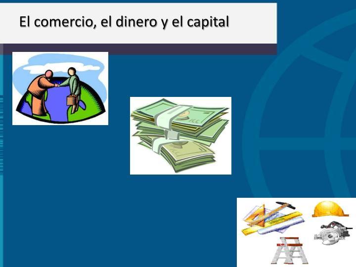 El comercio, el dinero y el capital