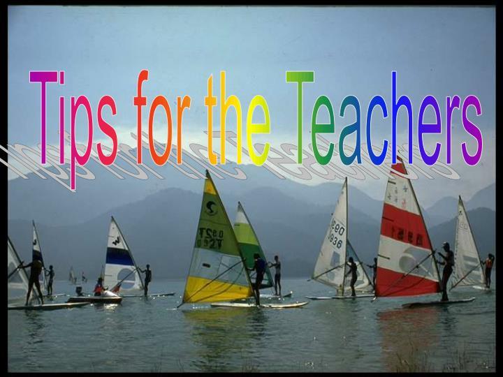 Tips for the Teachers