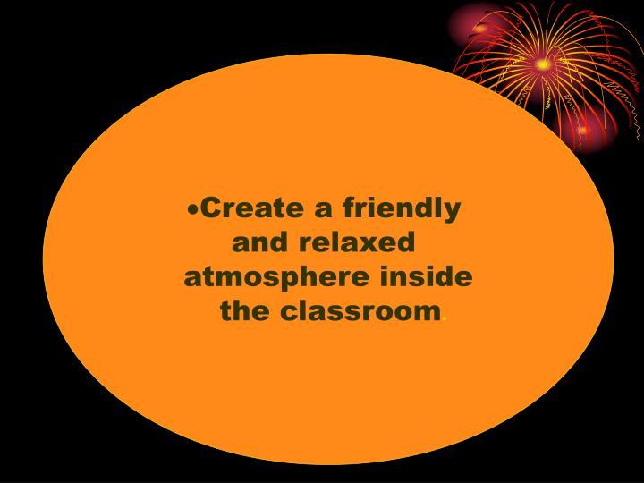 Create a friendly