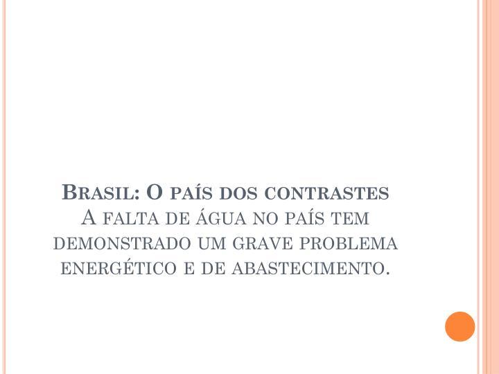 Brasil: O país dos contrastes