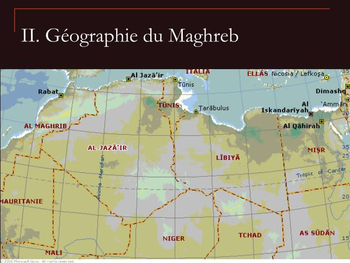 II. Géographie du Maghreb