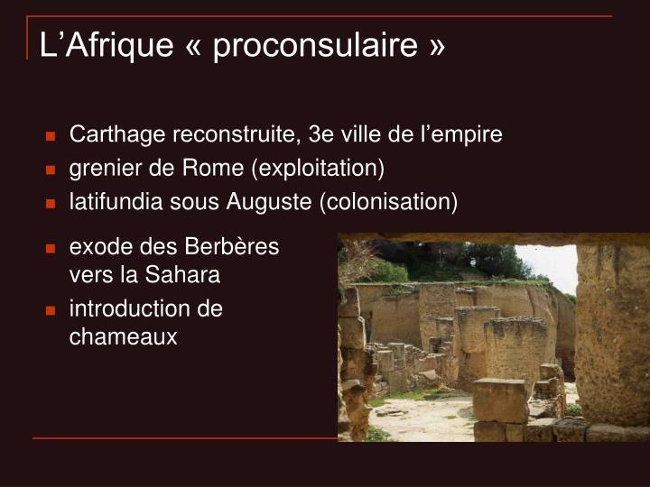 Carthage reconstruite, 3e ville de l'empire
