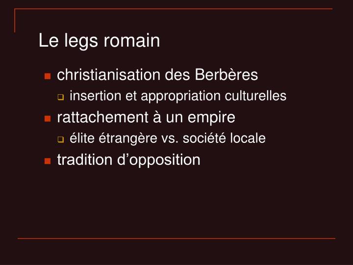 Le legs romain