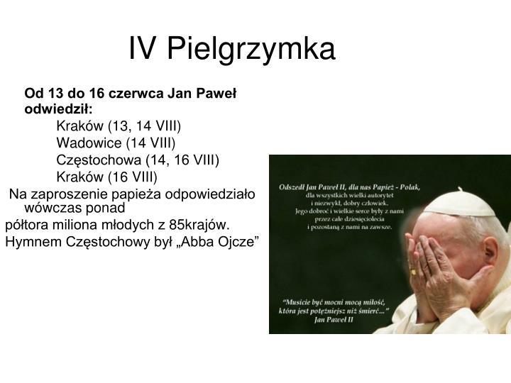 IV Pielgrzymka