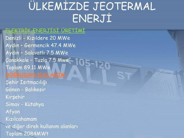 ÜLKEMİZDE JEOTERMAL ENERJİ