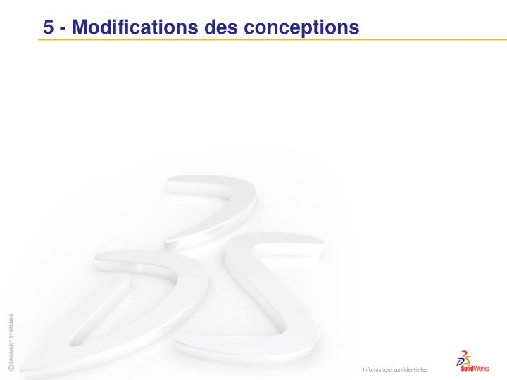5 - Modifications des conceptions