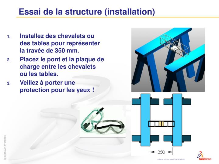 Essai de la structure (installation)
