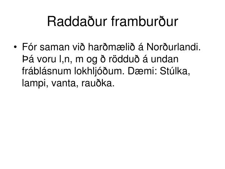 Raddaður framburður