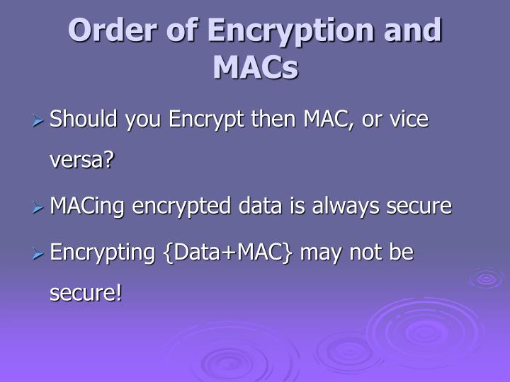 Order of Encryption and MACs