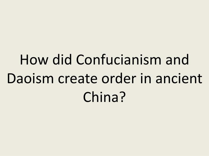 How did Confucianism and Daoism create order in ancient