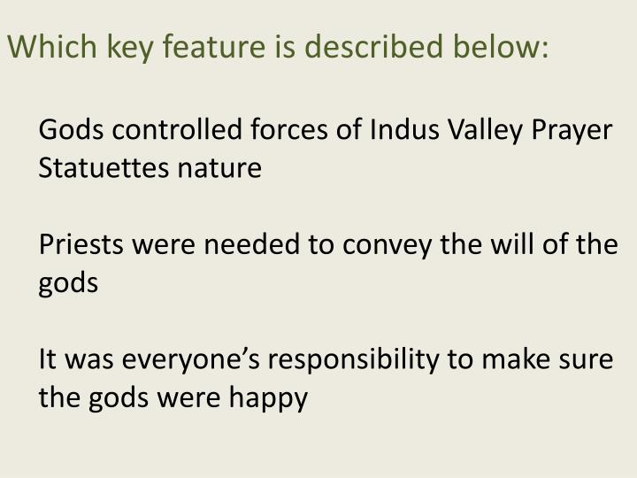 Which key feature is described below: