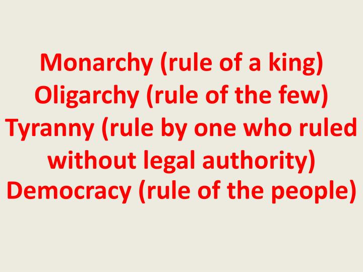 Monarchy (rule of a king)