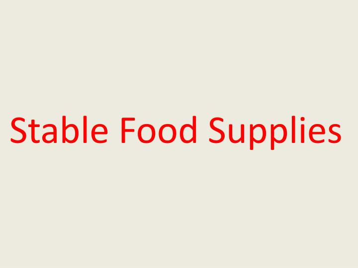 Stable Food Supplies